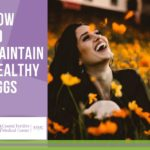 How to Maintain Healthy Eggs