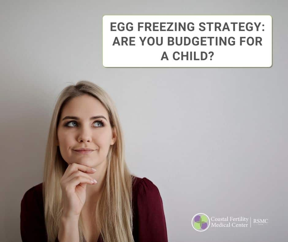 Egg Freezing Strategy: Are You Budgeting For A Child?