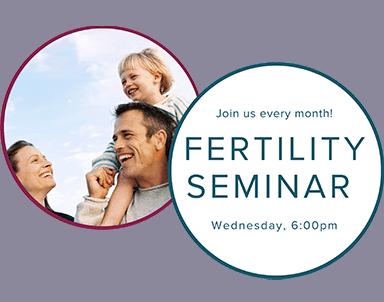 Free Fertility Seminar - Coastal Fertility Medical Center