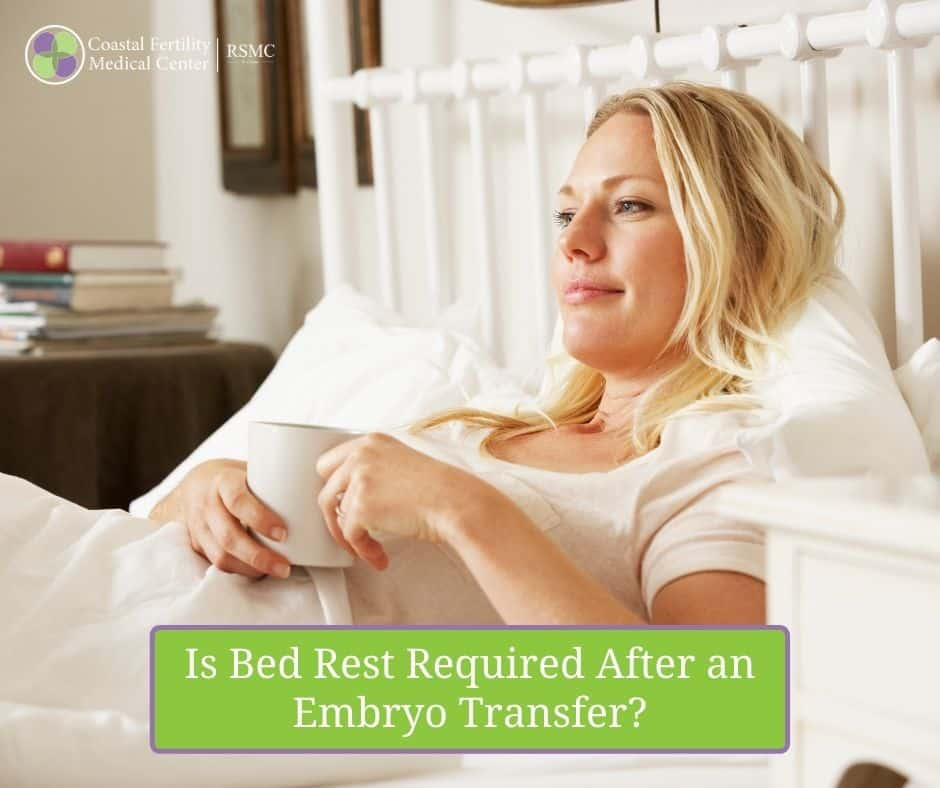 Is Bed Rest Required After an Embryo Transfer?