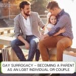 Gay Surrogacy – Becoming A Parent as an LGBT Individual Or Couple