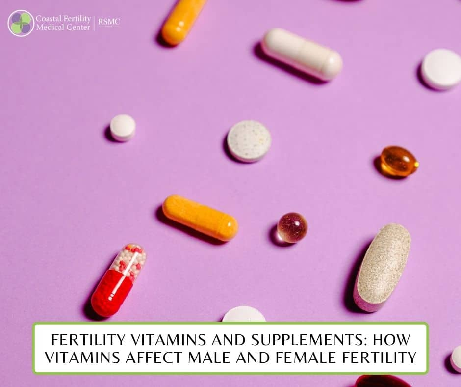 Fertility Vitamins and Supplements: How Vitamins Affect Male and Female Fertility